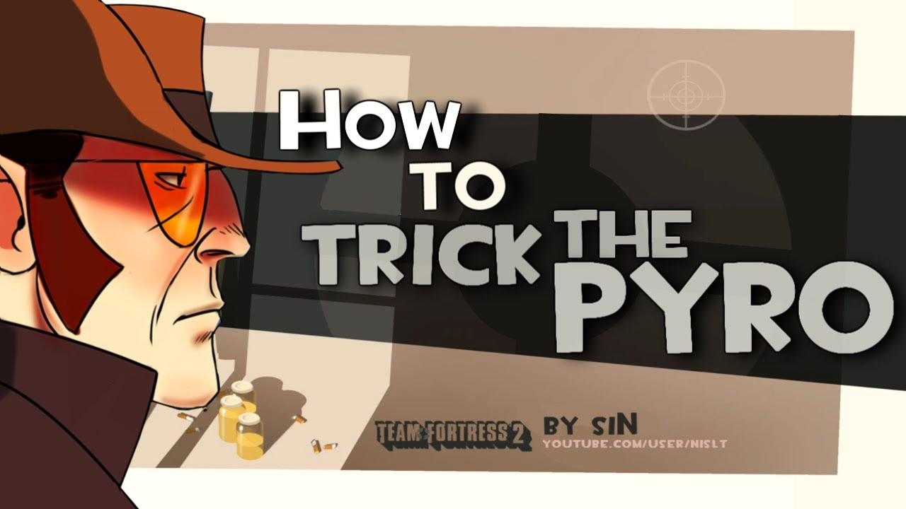 TF2: How to trick the Pyro