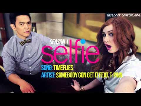 Timeflies - Somebody Gon Get It ft. T-Pain   Selfie 1x02 Music [HD]