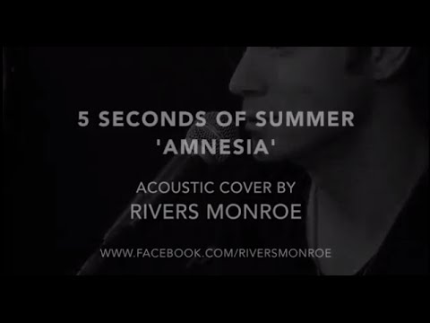 5 Seconds of Summer - Amnesia (Rivers Monroe Cover)