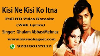 Kisi ne kisi ko itna nahi Video Karaoke