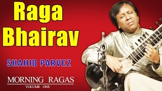Raga Bhairav | Shahid Parvez | ( Album: Morning Ragas Volume 1 )