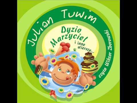 Wiersze Dla Dzieci Julian Tuwim Dyzio Marzyciel Czyta Wiktor Zborowski