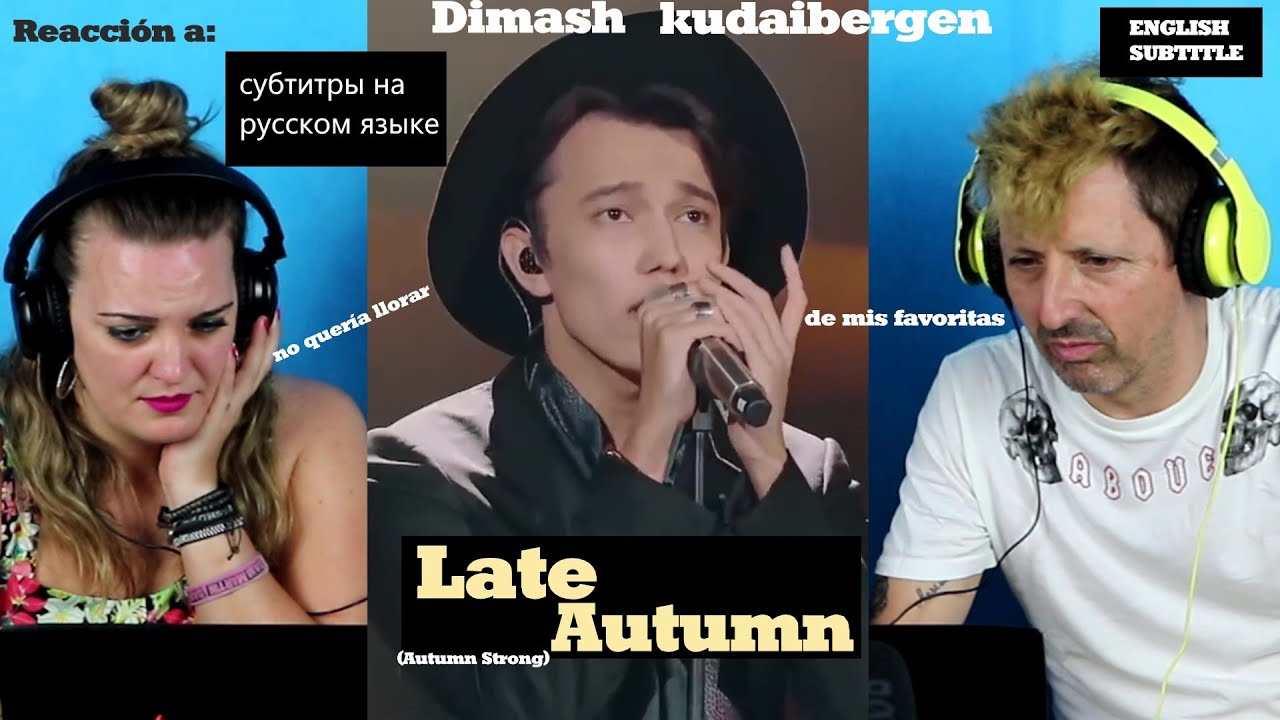 "Reaccionando a ""Late Autumn"" de Dimash Kudaibergen - video react (english subt / русские субтитры)"