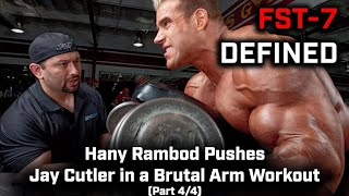 FST-7 DEFINED: Hany Rambod Pushes Jay Cutler in a Brutal Arm Workout (Part 4/4)
