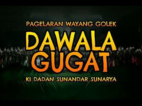 Wayang Golek - DAWALA GUGAT - Dadan Sunandar Sunarya