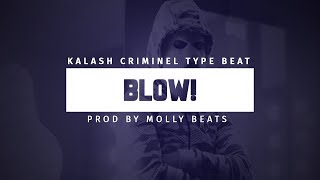 Blow - Hard trap beat instrumental,Kalash criminel,Lacrim,Niska type beat [Prod by Molly Beats]
