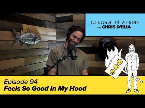 Congratulations Podcast W/ Chris D'Elia   EP94 - Feels So Good In My Hood