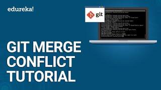 Git Merge Conflict Tutorial | Resolving Merge Conflicts In Git | DevOps Training | Edureka