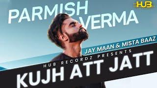 परमीश वर्मा | जय मान | मिस्ता बाज | कुझ अत जट्ट | नवीनतम पंजाबी गाने | हब रिकॉर्ड्ज़