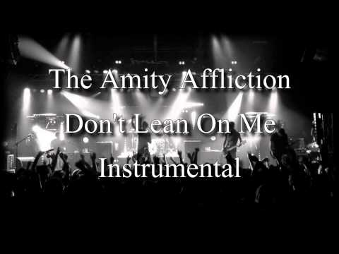 The Amity Affliction  Dont Lean On Me *INSTRUMENTAL*