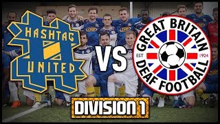 HASHTAG UNITED vs GB DEAF TEAM - OUR TOUGHEST GAME YET? - DIVISION 1