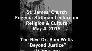 """Beyond Justice"" - 2015 Stillman Lecture"