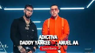 Adictiva - Daddy Yankee ❌ Bad Bunny