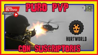 🎮 PURO PVP CAP#2 👉 HURTWORLD V2 👈 RAIDEANDO CON SUSCRIPTORES | Server: Official NA West #2