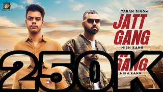 JATT GANG (Official Video ) Taran Singh | FT. Nish Kang | Dream Music | Latest Songs 2020