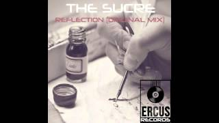 THE SUCRE - Reflection (Original Mix) [Ercus Records]