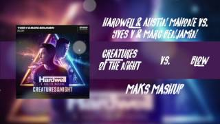 Hardwell & Austin Mahone vs. Yves V & Marc Benjamin - Creatures Of The Night vs. Blow (Maks Mashup)