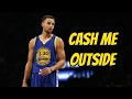 Stephen Curry Mix Cash Me Outside