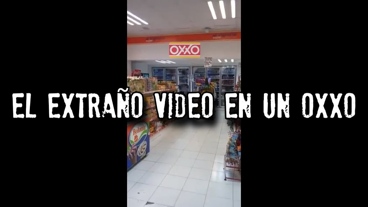 Download El extraño video en un OXXO