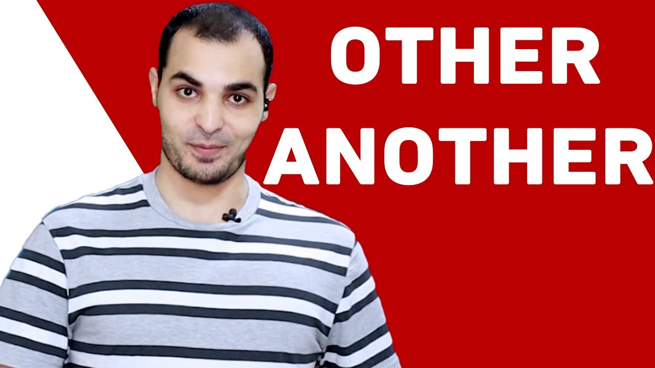 Download الفرق بين other another شرح قواعد اللغة الانجليزية كاملة English Bits 19