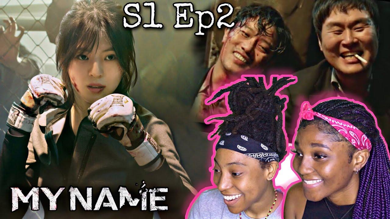 Download MY NAME (마이 네임) Season 1 Episode 2 Reaction