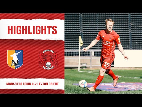 Mansfield Leyton Orient Goals And Highlights