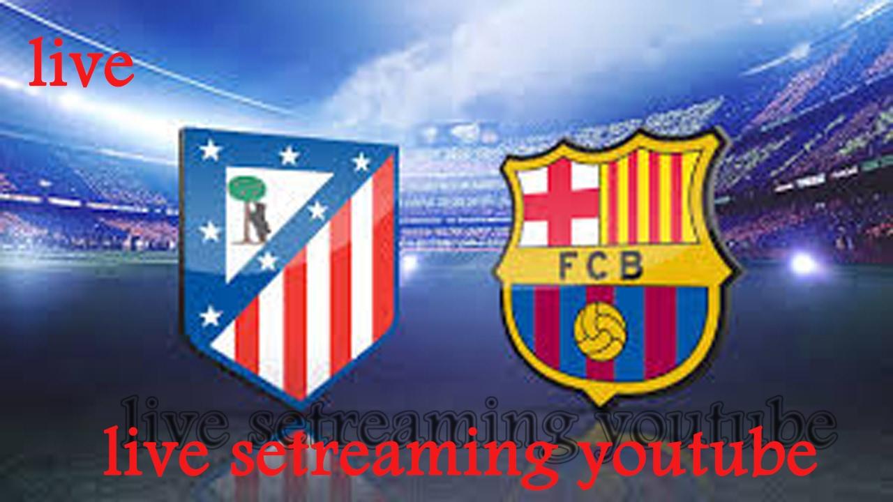 Atletico Barca Live