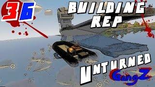 Unturned GangZ in RUSSIA (Multiplayer) E36 - BUILDING REP!!
