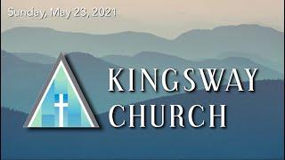 Kingsway Church Online - May 23, 2021