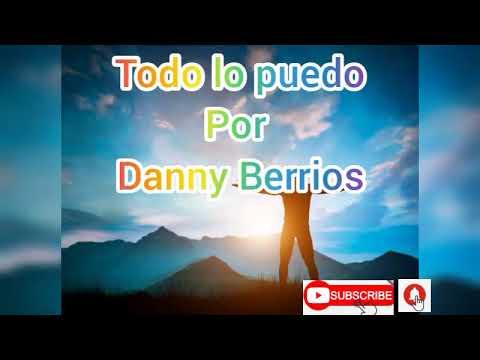 Todo lo puedo - Letra   Danny Berrios