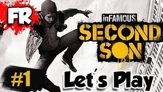 FR INFAMOUS SECOND SON PS4 Let S Play Gameplay Français 1