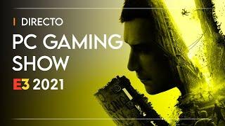 E3 2021 en DIRECTO: PC GAMING SHOW para los VALIENTES