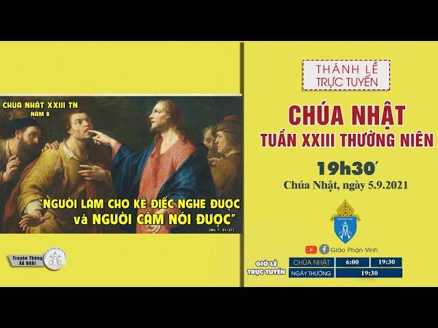 🔴Trực Tuyến Thánh Lễ | 19h30'| CHÚA NHẬT TUẦN XXIII THƯỜNG NIÊN | ngày 5.9.2021 | Giáo Phận Vinh