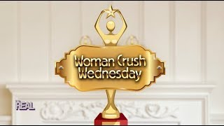 We Reveal Our #WCW! – Part 1