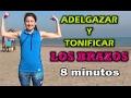 EJERCICIOS PARA ADELGAZAR Y TONIFICAR LOS BRAZOS RAPIDO / Reducir espalda y brazos en 8 minutos