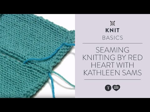Seaming Knitting by Red Heart with Kathleen Sams