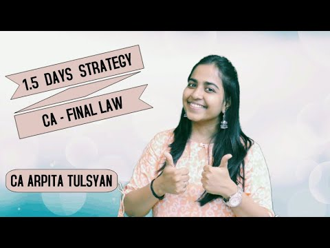 1.5 days - Strategy for CA Final Law Exams by CA Arpita Tulsyan