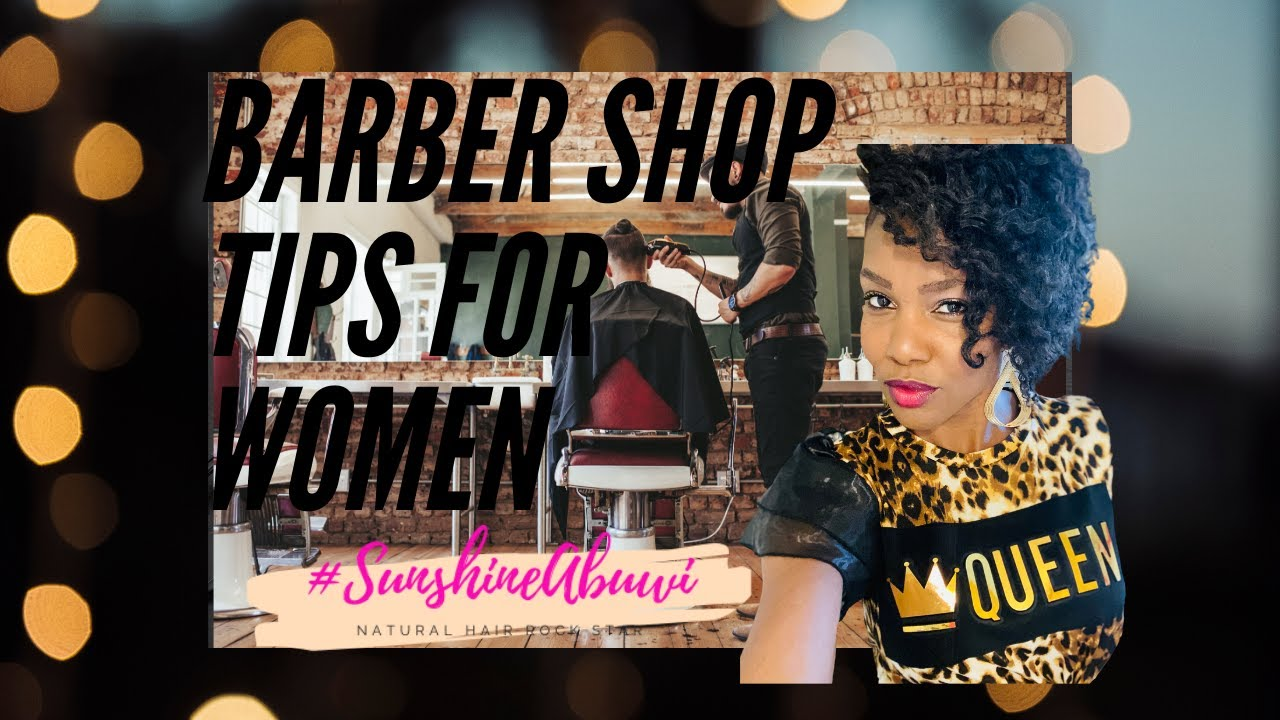 Tips For Barber Shop Success For Women Youtube