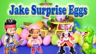 JAKE AND THE NEVER LAND PIRATES Disney Junior Jake Surprise Eggs + Toys Video Parody