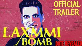LAXMMI BOMB OFFICIAL TRAILER | DATE REVEALED | AKSHAY KUMAR | KIARA ADVANI