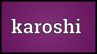 Karoshi Meaning