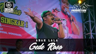 GEDE ROSO - ABAH LALA 86 - SMS PRODUCTION