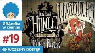 Don't Starve: Hamlet PL #19 | EA | Jestem... nieśmiertelny? :o