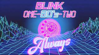 Blink-One-80s-Two - Always (Synthwave Version) - Blink-182 Cover