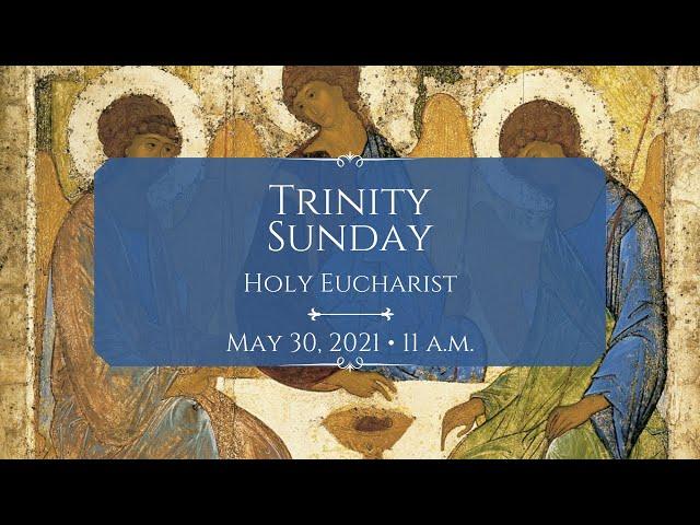 5/30/21: 11 a.m.   Trinity Sunday at Saint Paul's Episcopal Church, Chestnut Hill