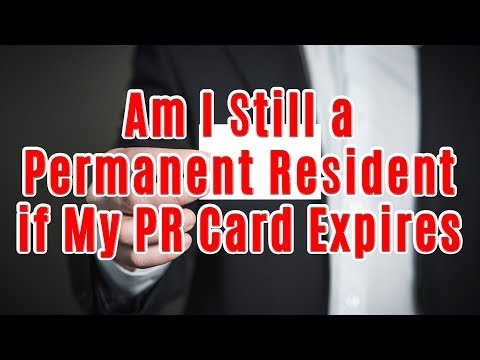 Am I Still A Permanent Resident If My PR Card Expires