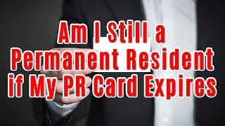 Download lagu Am I Still a Permanent Resident if My PR Card Expires MP3