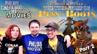 Puss 'N Boots - Part 2 - Phelous, Cinema Snob & Obscurus Lupa
