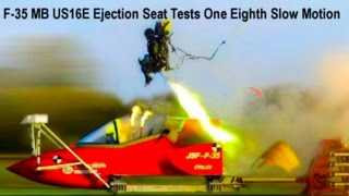 F-35 M-B US16E Ejection Seat Tests One Eighth Slow Motion