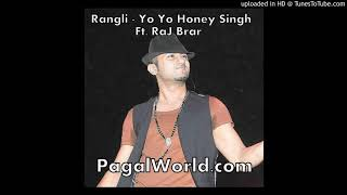 Rangli - Yo Yo Honey Singh Ft Raj Brar (PagalWorld.com)